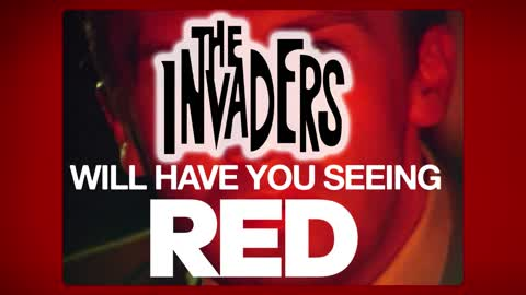 The Invaders will have you seeing RED